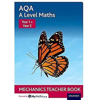 AQA A Level Maths: Year 1� + Year 2 Mechanics Teacher Book (AQA A Level Maths)