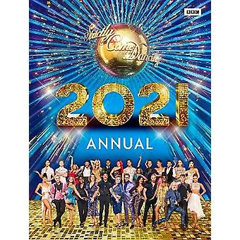 Official Strictly Come Dancing Annual 2021 Annuals 2021