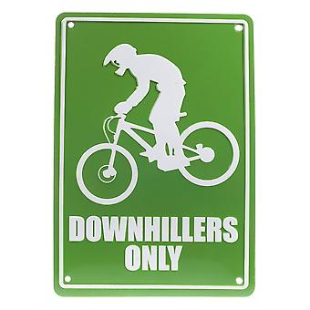 Downhillers Only Replica Road Sign