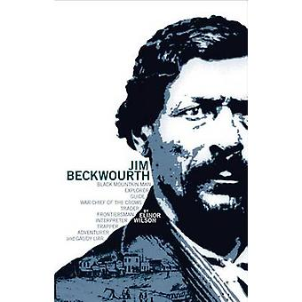 Jim Beckwourth - Black Mountain Man and War Chief of the Crows by Elmo
