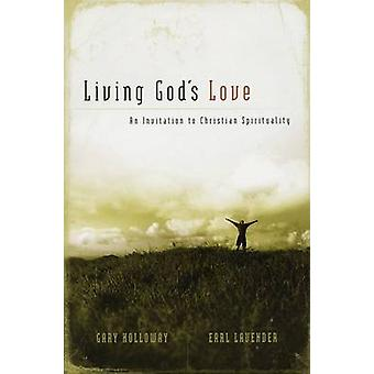 Living God's Love - An Invitation to Christian Spirituality by Earl La