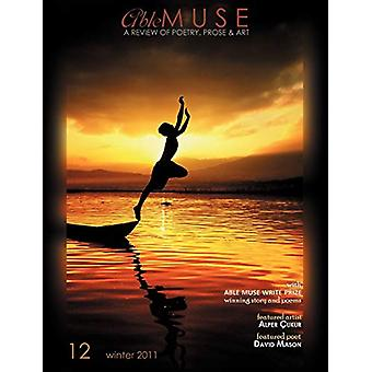 Able Muse - a Review of Poetry - Prose and Art - Winter 2011 (No. 12