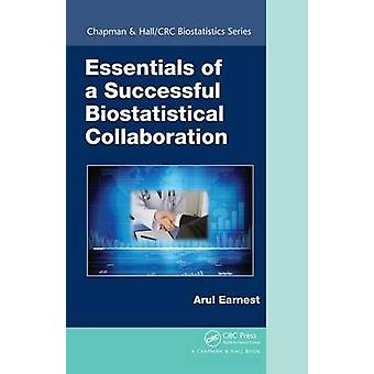 Essentials of a Successful Biostatistical Collaboration by Arul Earne