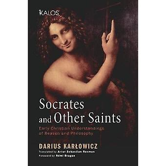 Socrates and Other Saints by Darius Karlowicz - 9781498278737 Book