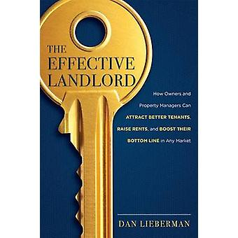 The Effective Landlord - How Owners and Property Managers Can Attract