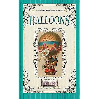 Balloons (Pictorial America) - Vintage Images of America's Living Past