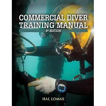 Commercial Diver Training Manual 6th Edition by Hal Lomax - 978193053