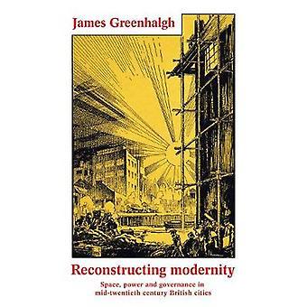 Reconstrução da modernidade Poder espacial e governança em cidades britânicas do século XX