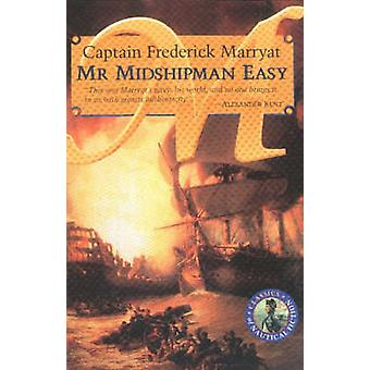 Mr Midshipman Easy by Frederick Capt. Marryat
