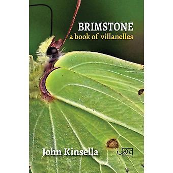 Brimstone A Book of Villanelles by John Kinsella