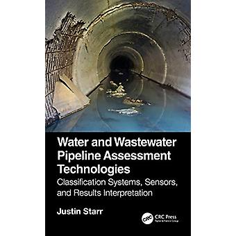 Water and Wastewater Pipeline Assessment Technologies by Justin Starr
