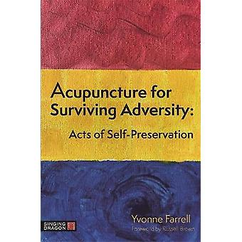 Acupuncture for Surviving Adversity Acts of SelfPreservation