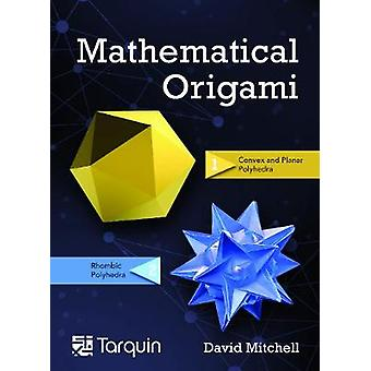 Mathematical Origami Geometrical Shapes by Paper Folding
