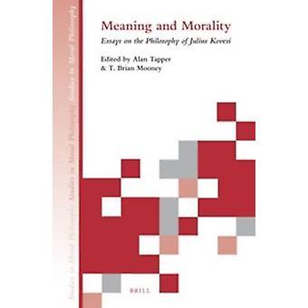 Mening och moral - Essäer om Julius Kovesis filosofi av Al