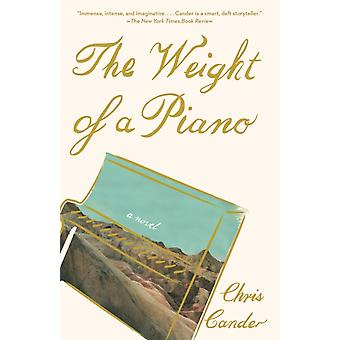 The Weight of a Piano  A novel by Chris Cander