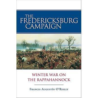 Fredericksburgkampanjen av Francis AugustA n O Reilly