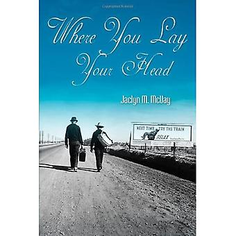 Where You Lay Your Head