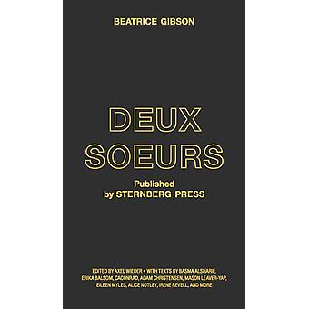 Deux Soeurs por Beatrice Gibson & Edited por Axel Wieder
