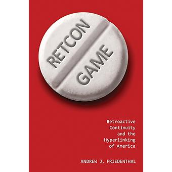 Retcon Game by Andrew J. Friedenthal