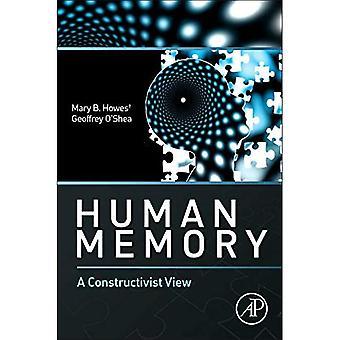 Human Memory: A Constructivist View