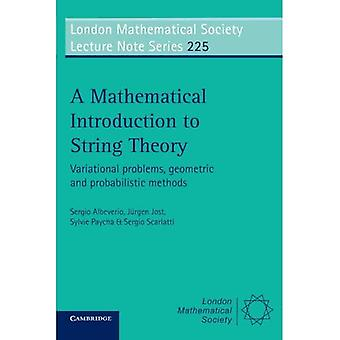 A Mathematical Introduction to String Theory: Variational Problems, Geometric and Probabilistic Methods, Vol. 225