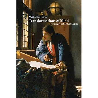 Transformations of Mind: Philosophy as Spiritual Practice