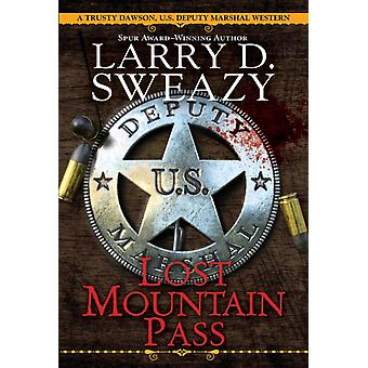 Lost Mountain Pass by Larry D. Sweazy