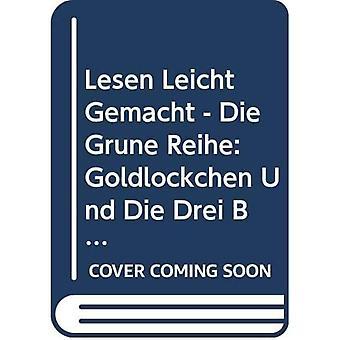 Lesen leicht gemacht - Die grune Reihe: Goldlockchen und die drei Baren -