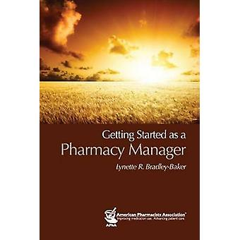 Getting Started as a Pharmacy Manager by Lynette R. Bradley-Baker - 9