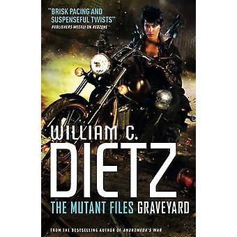 Graveyard by William C. Dietz - 9781783298785 Book