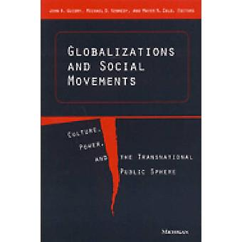 Globalizations and Social Movements - Culture - Power and the Transnat