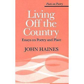 Leve av landet - Essays om poesi og plass av John Haines - 9