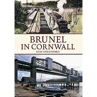 برونيل في كورنوال كريستوفر جون-كتاب 9781445618593