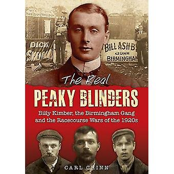 The Real Peaky Blinders - Billy Kimber - the Birmingham Gang and the R