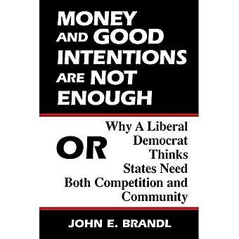 Pengar och goda avsikter är inte tillräckligt: eller varför en Liberal demokrat tycker stater behöver både konkurrens och gemenskapen