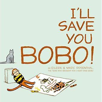 Jag sparar du Bobo!