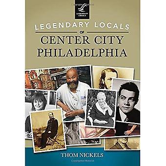 Legendary Locals of Center City Philadelphia