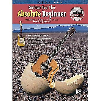 Guitar for the Absolute Beginner, Bk 2: Absolutely Everything You Need to Know to Start Playing Now! (Book & Online...