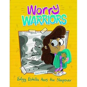 Edgy Estella Aces the Sleepover Party (Worry Warriors: Worry Warriors)