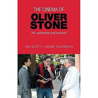 The Cinema of Oliver Stone: Art, Authorship and Activism