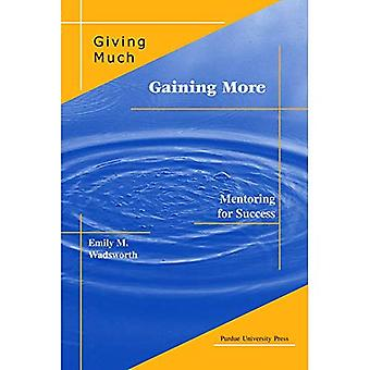 Giving Much/Gaining More: Mentoring for Success