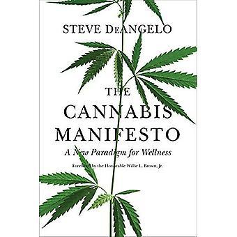 Cannabis manifestet: Ett nytt Paradigm av Wellness