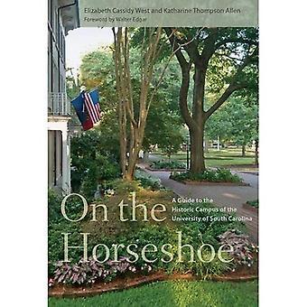 På Horseshoe: en Guide till historiska Campus vid University of South Carolina