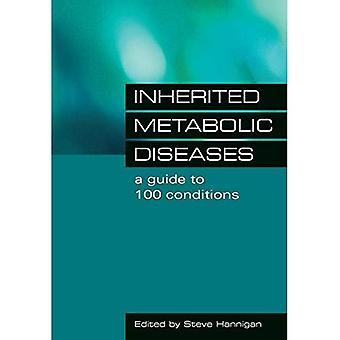 Enfermedades metabólicas hereditarias: Una guía a las condiciones de 100