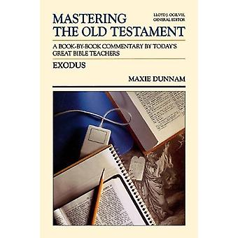 Mastering the Old Testament - A Book by Book Commentary by Today's Gre
