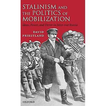 Stalinismen och politiken Mobilization idéer Power och Terror i mellankrigstidens Ryssland genom Priestland & David