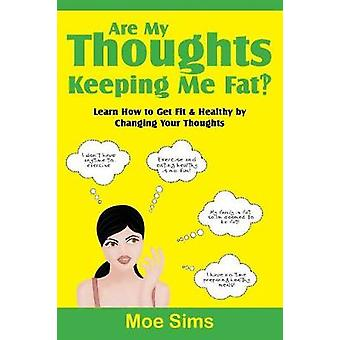 Are My Thoughts Keeping Me Fat by Sims & Moe
