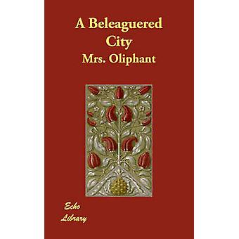 Een belegerde stad door Oliphant & Margaret Wilson