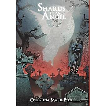 Shards of an Angel by Beck & Christina Marie