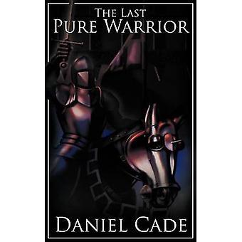 Der letzte reine Krieger von Cade & Daniel